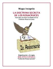 LA DOCTRINA SECRETA DE LOS ROSACRUCES_incognito_magus_la_doctrina_secreta_de_los_rosacruces.pdf