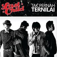 Last Child - Tak Pernah Ternilai.mp3