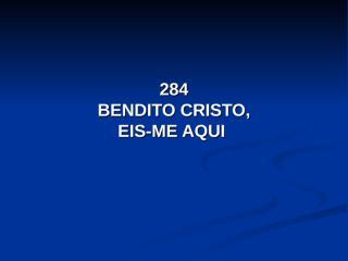 284 - Bendito Cristo.pps