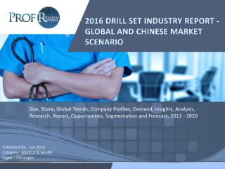 2016 DRILL SET INDUSTRY REPORT - GLOBAL AND CHINESE MARKET SCENARIO.pdf